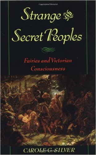 Strange and Secret Peoples: Fairies and Victorian Consciousness