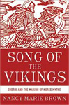 Song of the Vikings: Snorri and the Making of Norse Myths by Nancy Marie Brown